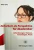 Zeitarbeit als Perspektive für Akademiker: Anforderungen, Chancen, Erwartungen, Praxis